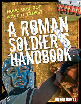 Roman Soldier's Handbook Age 7-8, Above Average Readers by Alison Hawes