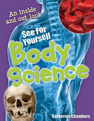 See for Yourself - Body Science Age 8-9, Average Readers by Catherine Chambers