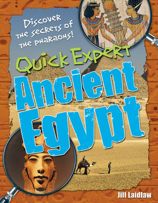 Quick Expert: Ancient Egypt Age 8-9, Below Average Readers by Jill A. Laidlaw