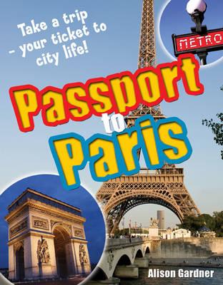 Passport to Paris! Age 7-8, Above Average Readers by Alison Gardner