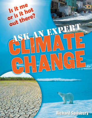 Ask an Expert: Climate Change Age 8-9, Below Average Readers by Richard Spilsbury