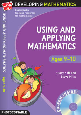 Using and Applying Mathematics: Ages 9-10 by Hilary Koll, Steve Mills
