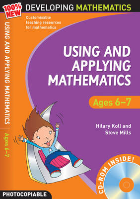 Using and Applying Mathematics: Ages 6-7 by Hilary Koll, Steve Mills
