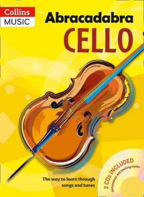Abracadabra Cello (Pupil's book + 2 CDs) The Way to Learn Through Songs and Tunes by Maja Passchier