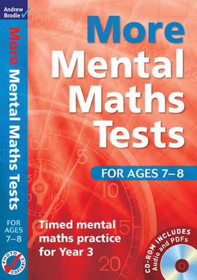 More Mental Maths Tests for Ages 7-8 Timed Mental Maths Practice for Year 3 by Andrew Brodie