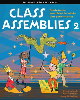 Class Assemblies 2 by Veronica Clark, Kaye Umansky, Jenny McLachlan