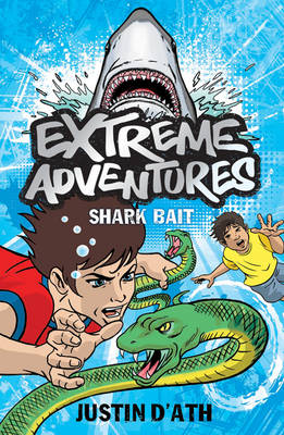 Extreme Adventures: Shark Bait by Justin D'Ath
