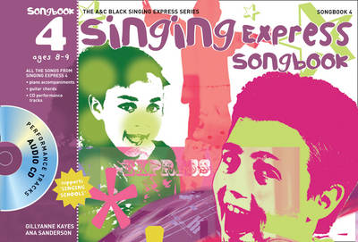 Singing Express Songbook 4 All the Songs from Singing Express 4 by Ana Sanderson, Gillyanne Kayes, Jeremy Fisher