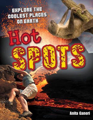 Hot Spots Age 10-11, Above Average Readers by Anita Ganeri