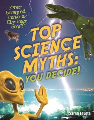 Top Science Myths: You Decide! Age 9-10, Below Average Readers by Sarah Levete