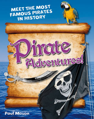 Pirate Adventures! Age 5-6, above average readers by Paul Mason
