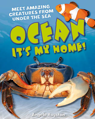 Ocean It's my home! Age 5-6, average readers by Angela Royston