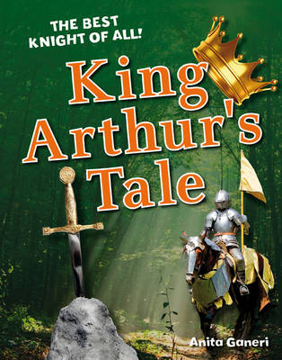 King Arthur's Tale Age 6-7, average readers by Anita Ganeri