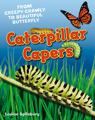 Caterpillar Capers Age 5-6, above average readers by Louise Spilsbury