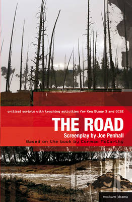 The Road Improving Standards in English through Drama at Key Stage 3 and GCSE by Joe Penhall, Cormac McCarthy