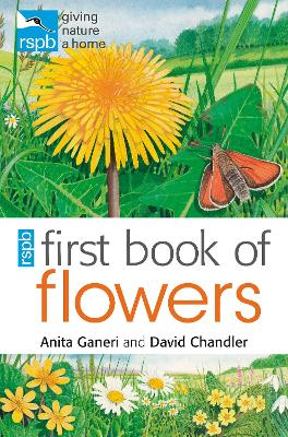 RSPB First Book of Flowers by Anita Ganeri, David Chandler, Mike Unwin