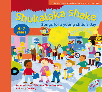Shukalaka shake Songs for a Young Child's Day by Anne Johnson, Michele Chowrimootoo, Kate Corkery