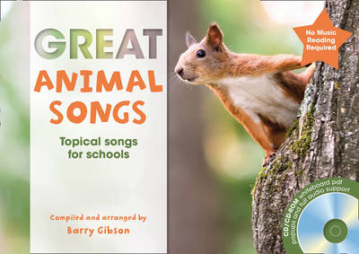 Great Animal Songs Topical Songs for Schools by Barry Gibson