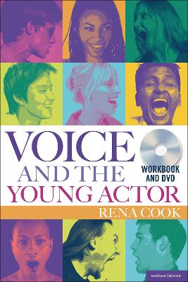 Voice and the Young Actor A workbook and DVD by Rena Cook