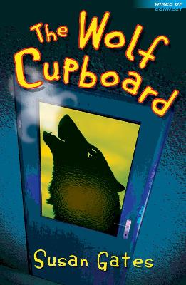 The Wolf Cupboard by Susan Gates