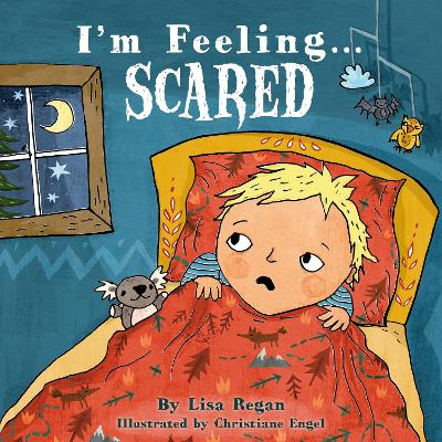 I'm Feeling Scared by Lisa Regan