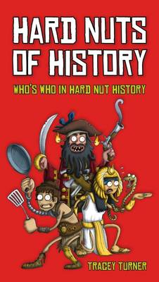 Hard Nuts of History by Tracey Turner