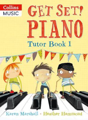 Get Set! Piano Tutor Book 1 by Heather Hammond, Karen Marshall