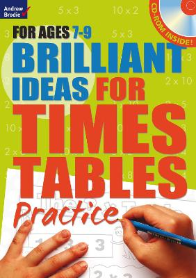 Brilliant Ideas for Times Tables Practice 7-9 by Molly Potter