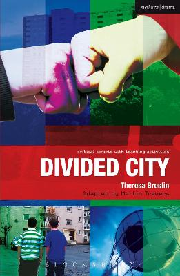 Divided City The Play by Theresa Breslin, Paul Bunyan, Martin Travers, Ruth Moore