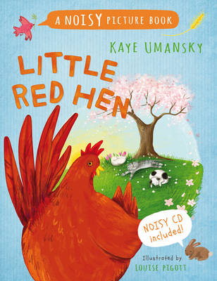 Little Red Hen A Noisy Picture Book by Kaye Umansky