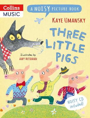 Three Little Pigs A Noisy Picture Book by Kaye Umansky