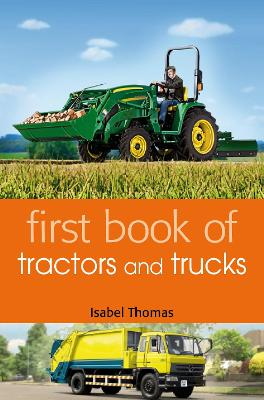 First Book of Tractors and Trucks by Isabel Thomas