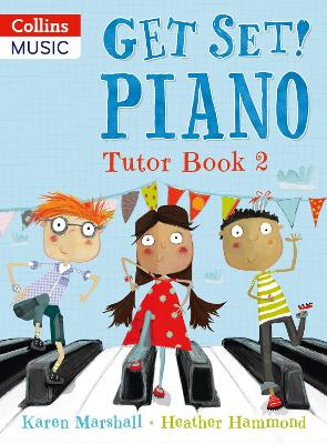 Get Set! Piano Tutor Book 2 by Karen Marshall, Heather Hammond