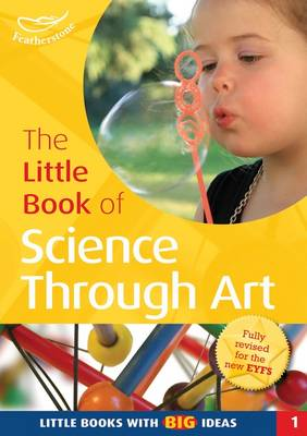 The Little Book of Science Through Art Little Books with Big Ideas (1) by Sally Featherstone