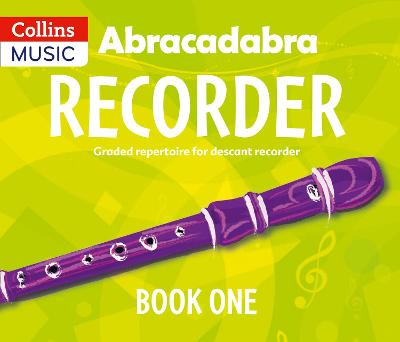 Abracadabra Recorder Book 1 (Pupil's Book) 23 Graded Songs and Tunes by Roger Bush