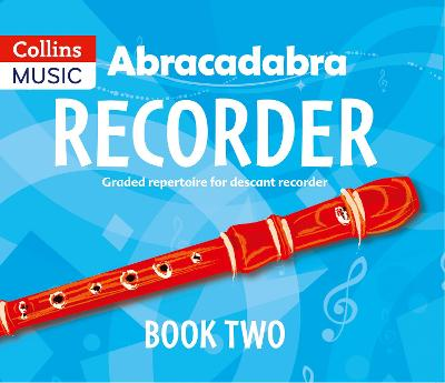 Abracadabra Recorder Book 2 (Pupil's Book) 23 Graded Songs and Tunes by Roger Bush