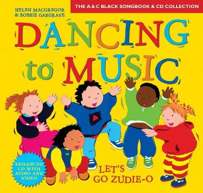 Dancing to Music: Let's Go Zudie-O Creative Activities for Dance and Music by Helen MacGregor, Bobbie Gargrave