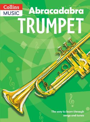 Abracadabra Trumpet (Pupil's Book) The Way to Learn Through Songs and Tunes by Alan Tomlinson