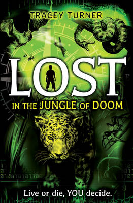 Lost... In the Jungle of Doom by Tracey Turner