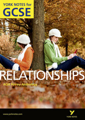 AQA Anthology: Relationships - York Notes for GCSE (Grades A*-G) by Mary Green