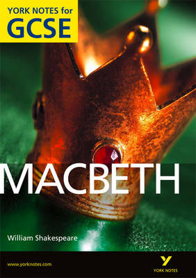 Macbeth: York Notes for GCSE (Grades A*-G) by James Sale