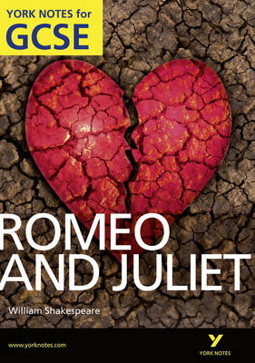 Romeo and Juliet: York Notes for GCSE (Grades A*-G) by John Polley