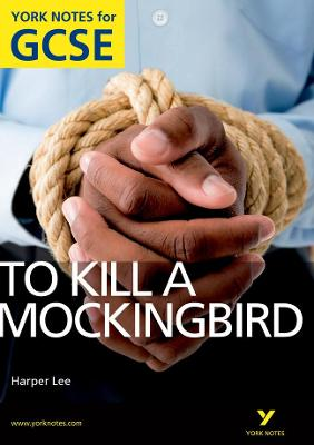 To Kill a Mockingbird: York Notes for GCSE (Grades A*-G) by Beth Sims