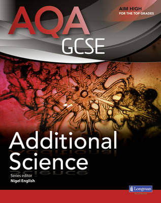 AQA GCSE Additional Science Student Book by Nigel English