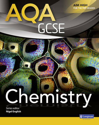 AQA GCSE Chemistry Student Book by Nigel English