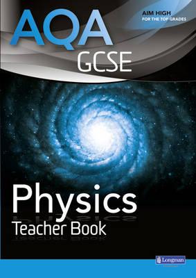 AQA GCSE Physics Teacher Book by Nigel English