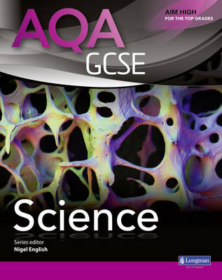 AQA GCSE Science Student Book by Nigel English