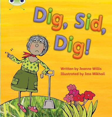 Phonics Bug Set 03 Dig, Sid, Dig! by Jeanne Willis