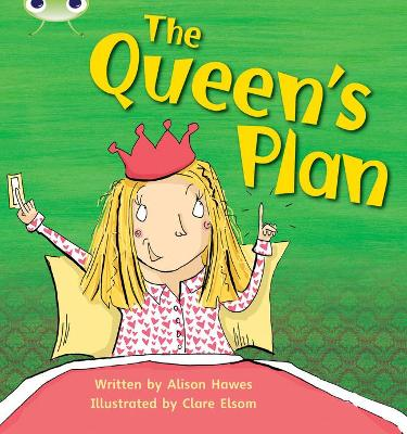 Phonics Bug Set 09 The Queen's Plan by Alison Hawes
