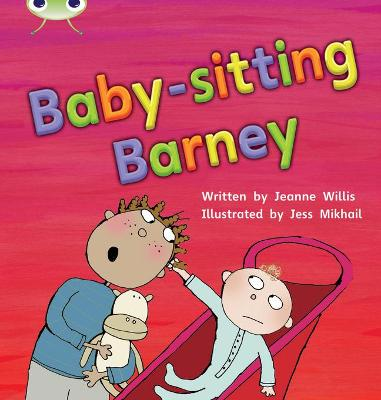 Bug Club Phonics Bug Set 15 Babysitting Barney by Jeanne Willis